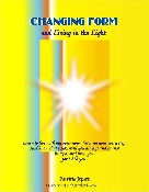 CHANGING FORM AND LIVING IN THE LIGHT (book format)