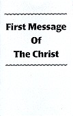 FIRST MESSAGE OF THE CHRIST (booklet format)