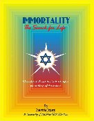 IMMORTALITY:  THE SEARCH FOR LIFE (book format)