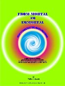 FROM MORTAL TO IMMORTAL (book format)